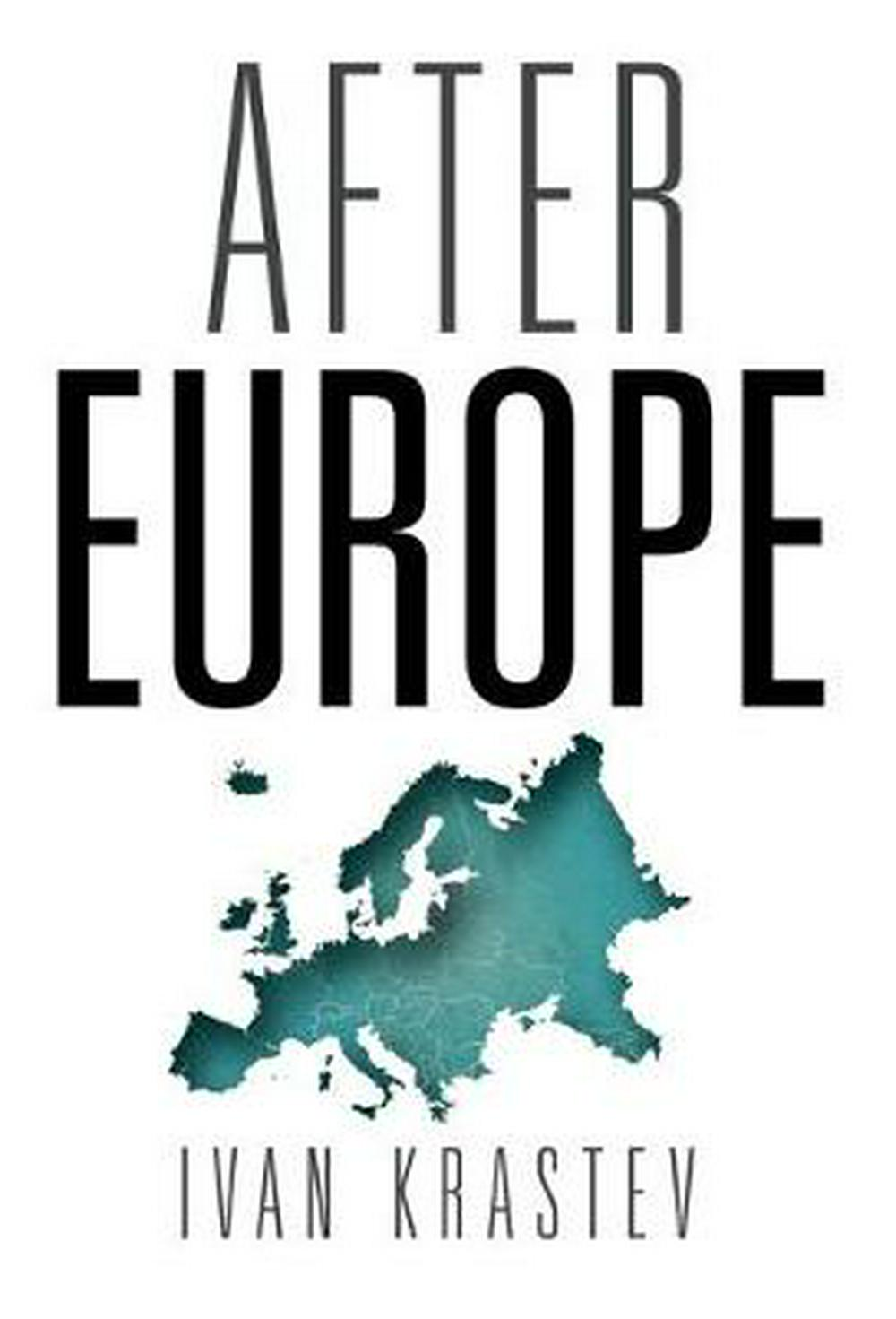 After Europe by Ivan Krastev, ISBN: 9780812249439