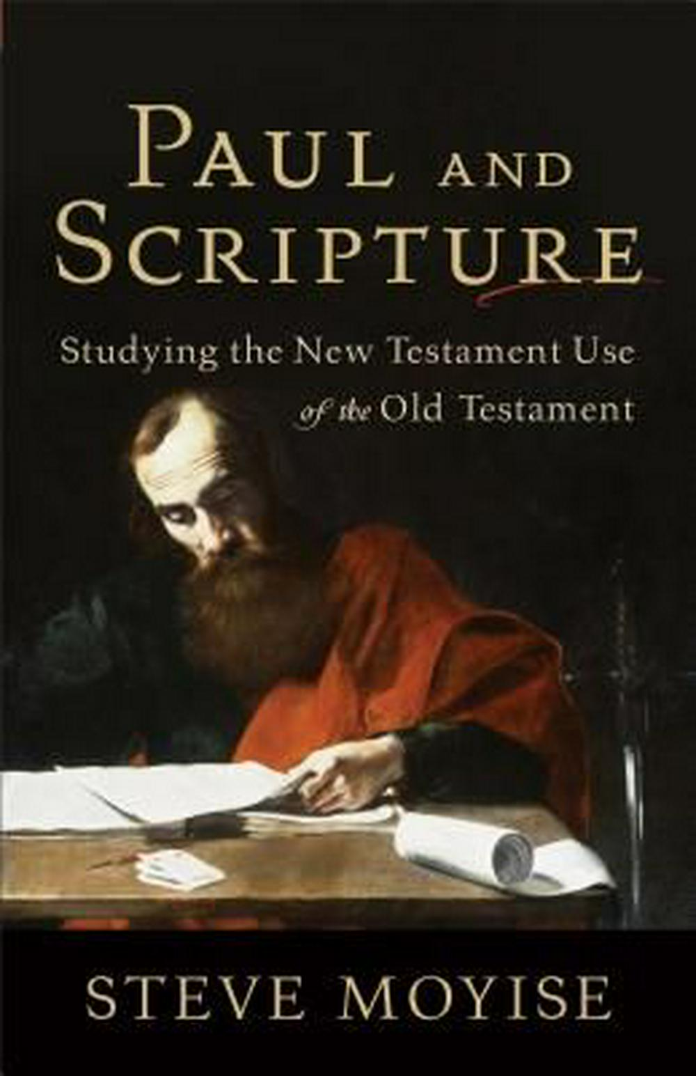 Paul and Scripture: Studying the New Testament Use of the Old Testament by Baker Publishing Group, ISBN: 9780801039249