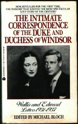 Wallis and Edward: Letters, 1931-1937;The Intimate Correspondence of the Duke and Duchess of Windsor