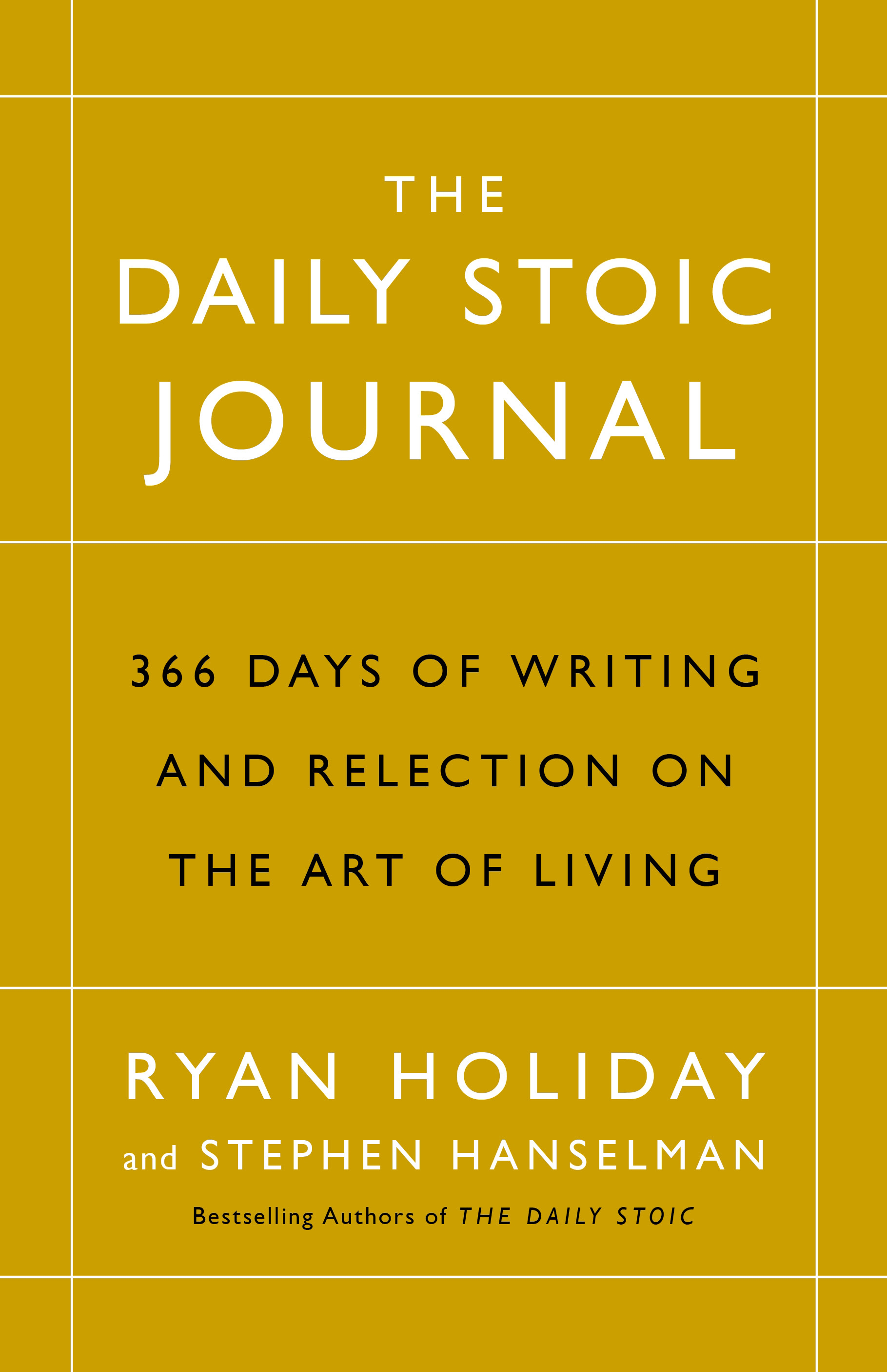 The Daily Stoic Journal366 Days of Writing and Reflecting on the Art o...