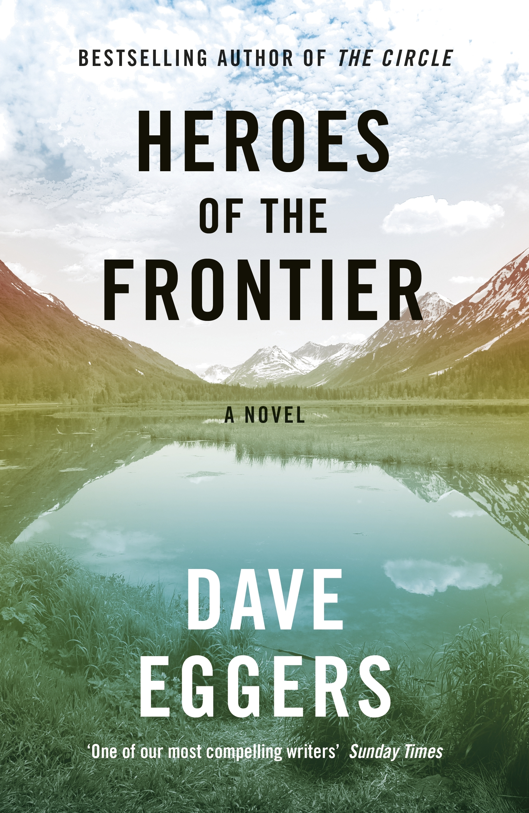 Heroes of the Frontier by Dave Eggers, ISBN: 9780241289938