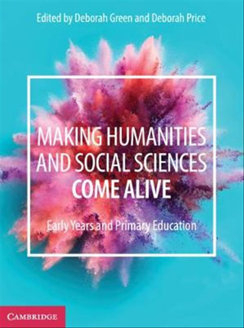 Making Humanities and Social Sciences Come Alive: Early Years and Primary Education
