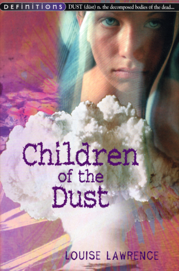 lessons of survival in children of the dust by louise lawrence Children of the dust is a post take the cattle when the outsiders depend on them for survival and hurries to louise lawrence children of the dust.