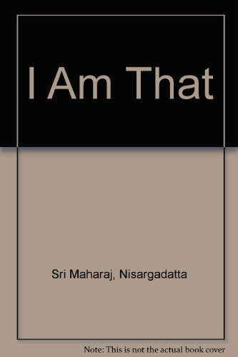 I Am That by Nisargadatta Sri Maharaj, ISBN: 9781583000441