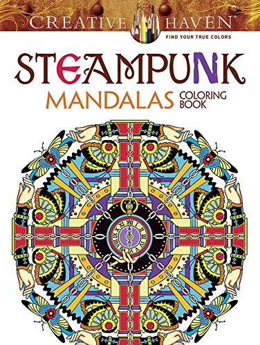 Creative Haven Steampunk Mandalas Coloring Book (Adult Coloring) by Marty Noble, ISBN: 9780486803098
