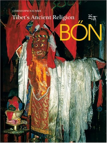 Bon: Tibet's Ancient Religion