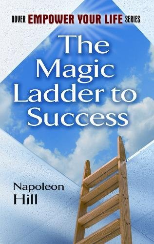 The Magic Ladder to Success by Napoleon Hill, ISBN: 9780486471426