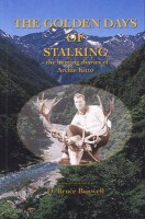 Golden Days of Stalking, The: the Hunting Diaries of Archie Kitto