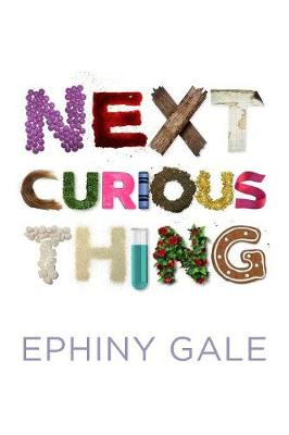 Next Curious Thing by Ephiny Gale, ISBN: 9780995435315
