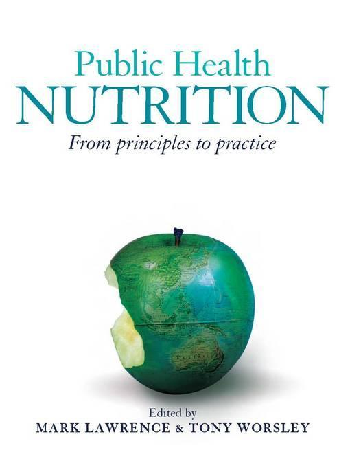 Public Health Nutrition by Mark Lawrence, Tony Worsley, ISBN: 9781741761207