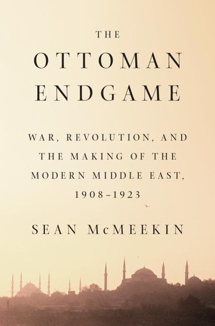 The Ottoman EndgameWar, Revolution, and the Making of the Modern M... by Assistant Professor of International Relations Sean McMeekin, ISBN: 9781594205323