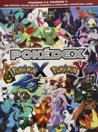 Pokemon X & Pokemon Y: The Official Kalos Region Pokedex & Postgame Adventure Guide