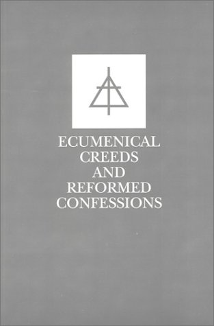 Ecumenical Creeds & Confessions