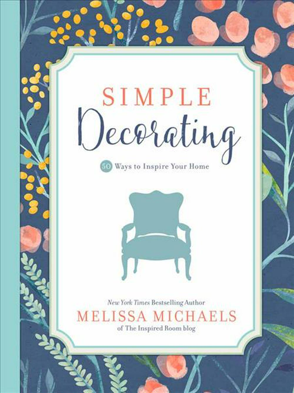 Simple Decorating by Melissa Michaels, ISBN: 9780736963114