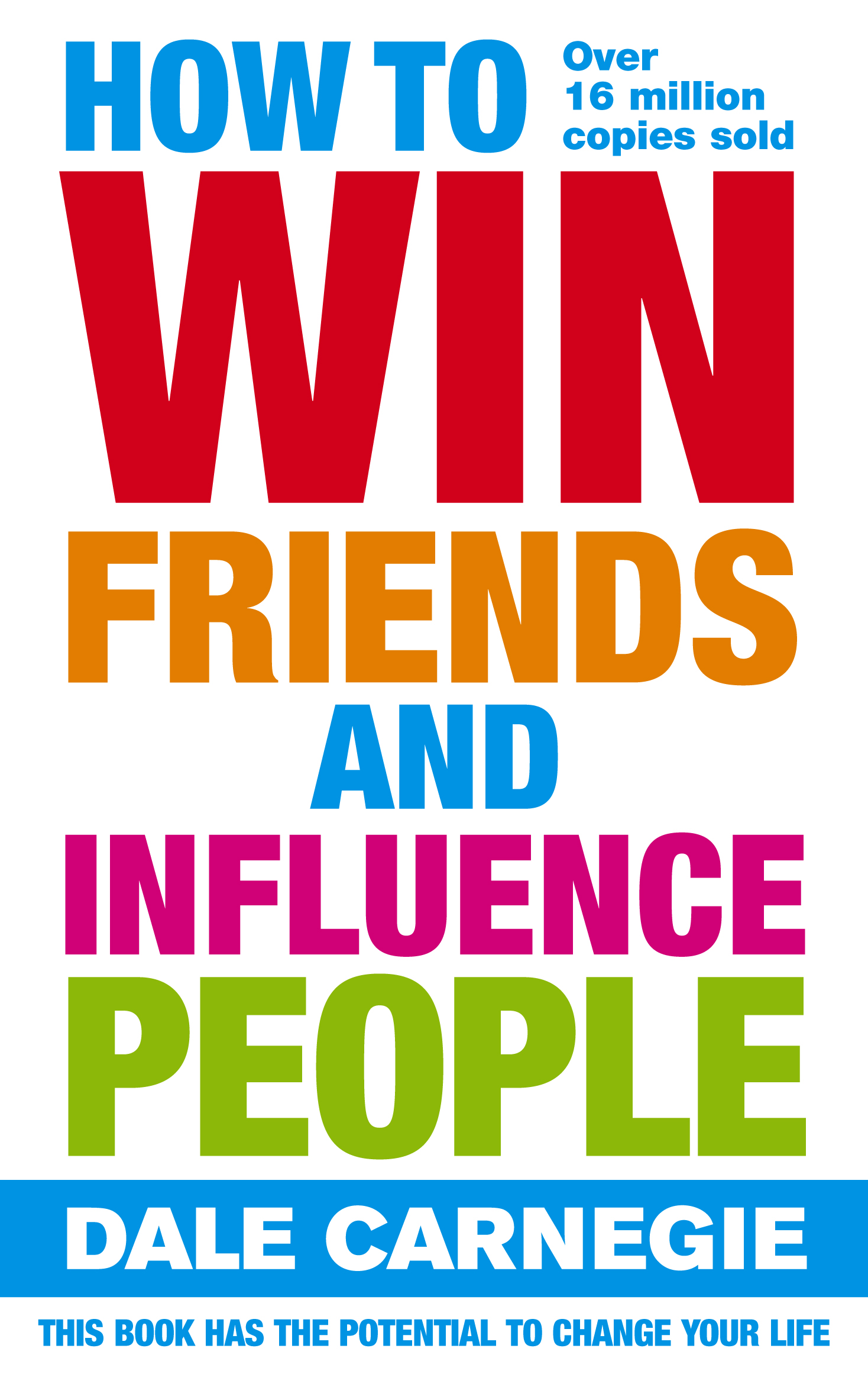 How to Win Friends and Influence People by Dale Carnegie, ISBN: 9780091906818