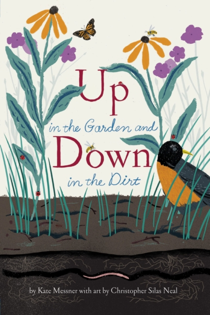 Up in the Garden and Down in the Dirt0 by Kate Messner, ISBN: 9781452161365