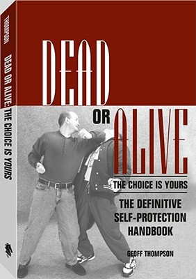 Dead or Alive by Geoff Thompson, ISBN: 9780873649148