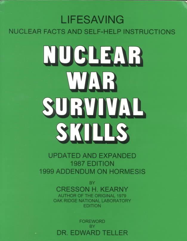 Nuclear War Survival Skills by Cresson H. Kearny, ISBN: 9780942487015