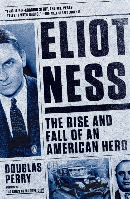 Eliot Ness by Douglas Perry, ISBN: 9780143126287