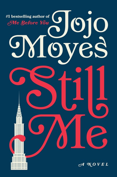 Still Me by Jojo Moyes, ISBN: 9780399562457