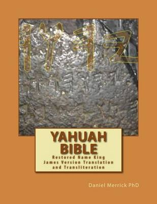 Yahuah Bible: Restored Name King James Version Translation and Transliteration