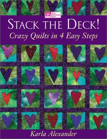 Stack the Deck!: Crazy Quilts in 4 Easy Steps