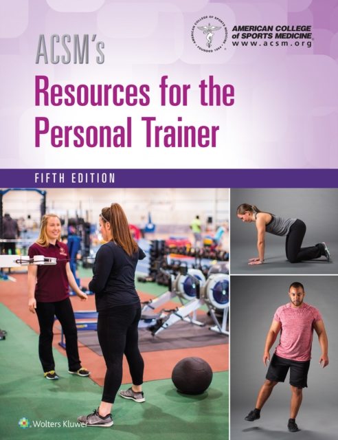 ACSM's Resources for the Personal Trainer by American College of Sports Medicine, ISBN: 9781496322890