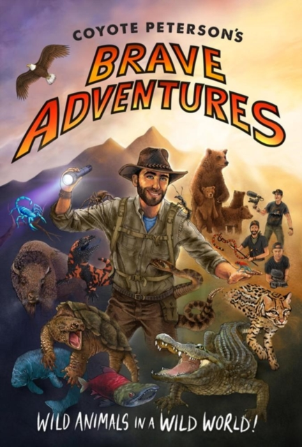 Coyote Peterson S Bravest Animal Adventures!Exploring the Wild (and Bizarre) by Coyote Peterson, ISBN: 9781633535770