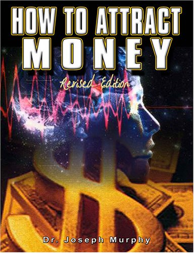 How to Attract Money, Revised Edition
