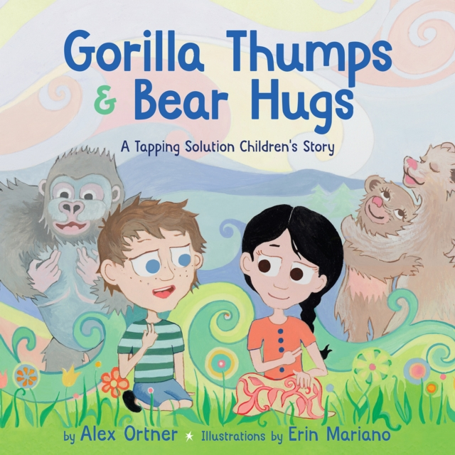 Gorilla Thumps and Bear HugsA Tapping Solution Children's Story