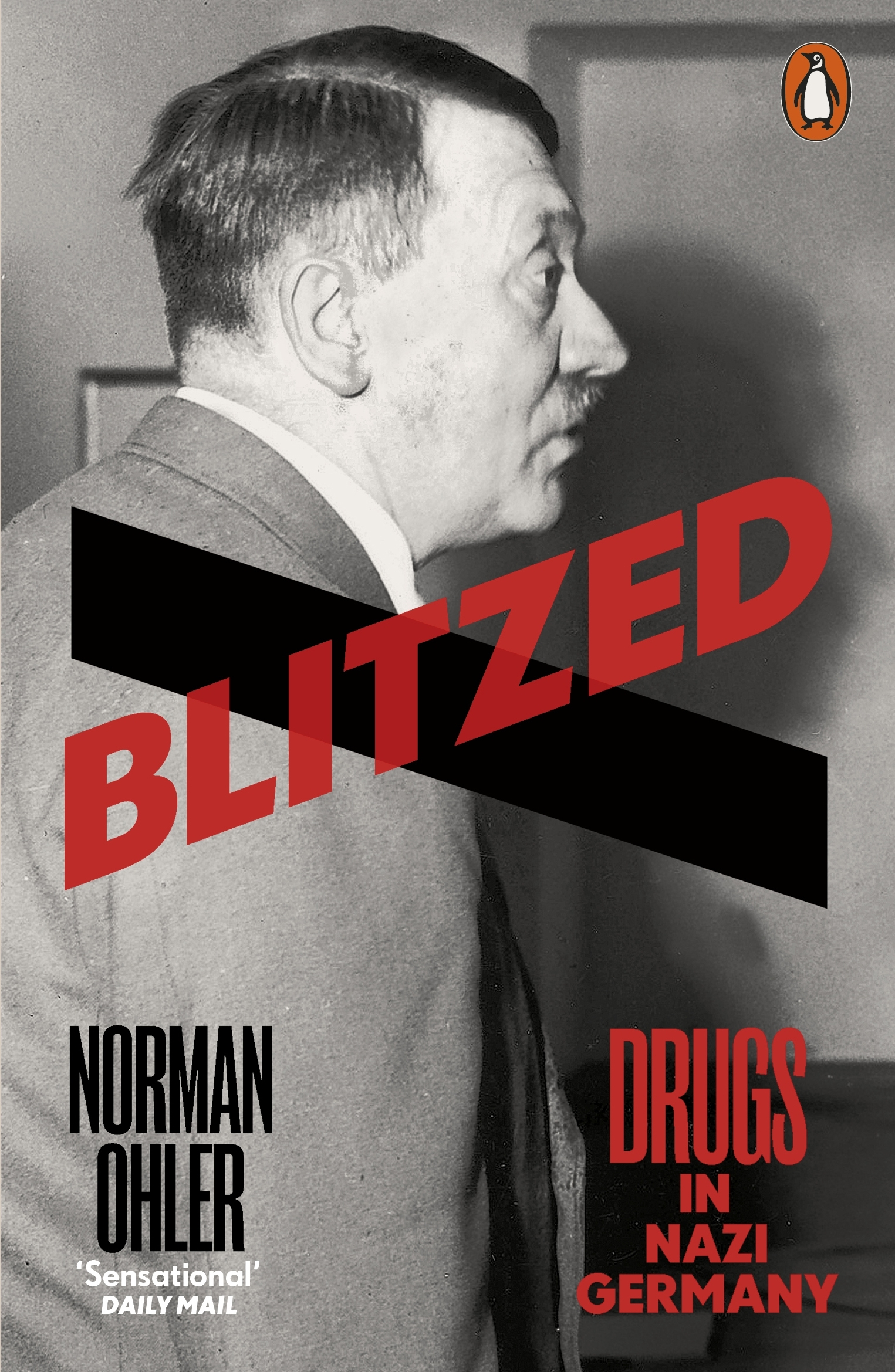 Blitzed: Drugs in the Third Reich by Norman Ohler, ISBN: 9780141983165