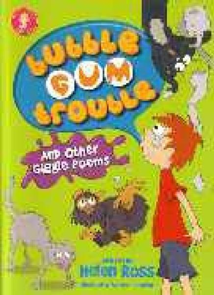 Bubble Gum Trouble and Other Giggle Poems by Helen Ross, ISBN: 9781921042997