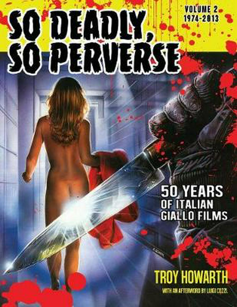 So Deadly So Perverse Volume 2 50 Years Italian Giallo Films Vol 2 1974 2013
