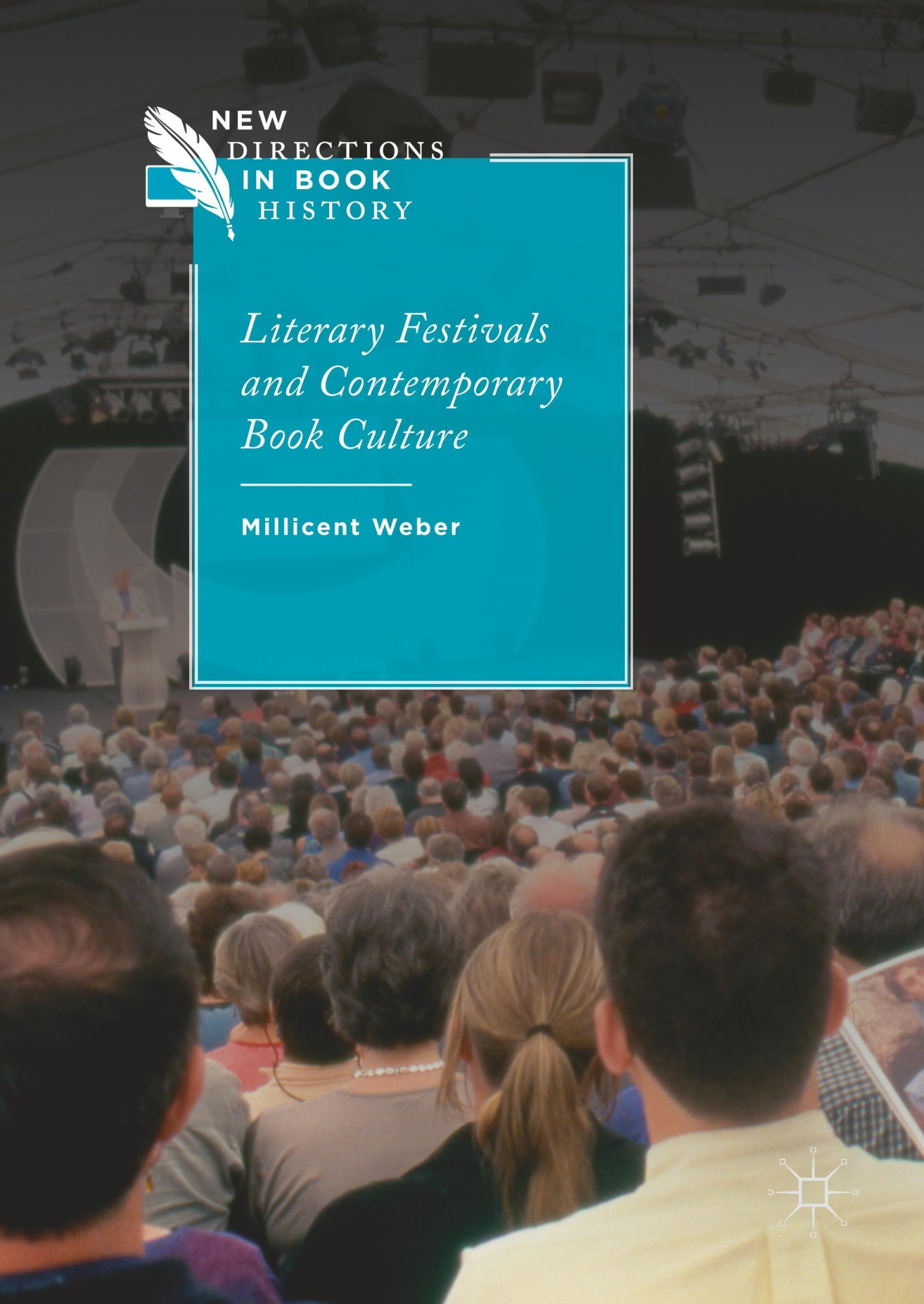 Literary Festivals and Contemporary Book CultureNew Directions in Book History