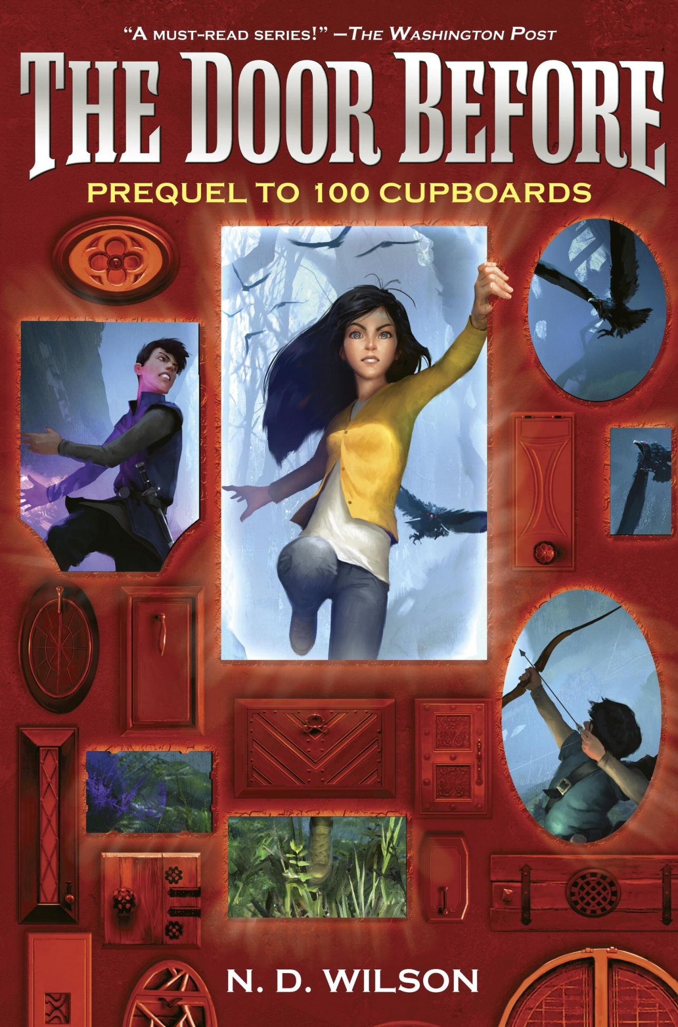 The Door Before (100 Cupboards Prequel)100 Cupboards Prequel by N. D. Wilson, ISBN: 9780449816776