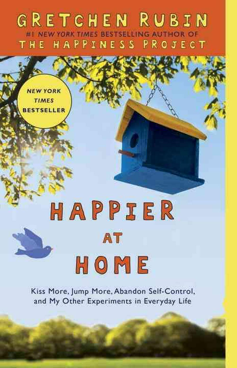Happier at Home by Gretchen Rubin, ISBN: 9780307886798