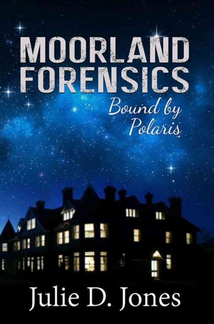 Moorland Forensics by Julie D. Jones, ISBN: 9781786128829