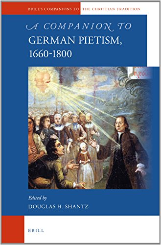 A Companion to German Pietism, 1660-1800 (Brill's Companions to the Christian Tradition) by Douglas Shantz, ISBN: 9789004226098
