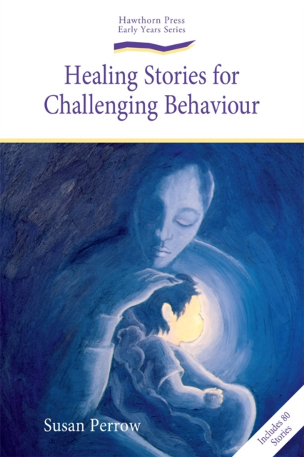 Healing Stories for Challenging Behaviour by Susan Perrow, ISBN: 9781903458785