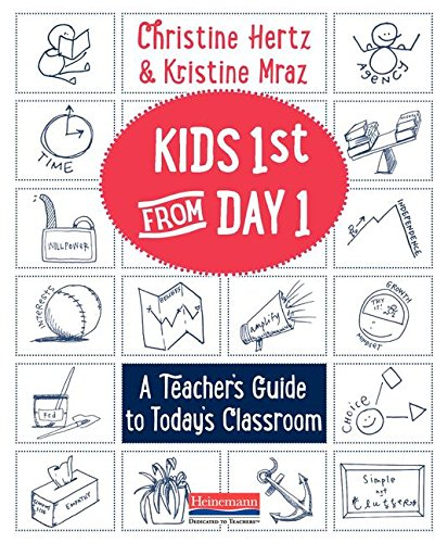 Kids First from Day One: A Teacher's Guide to Today's Classroom