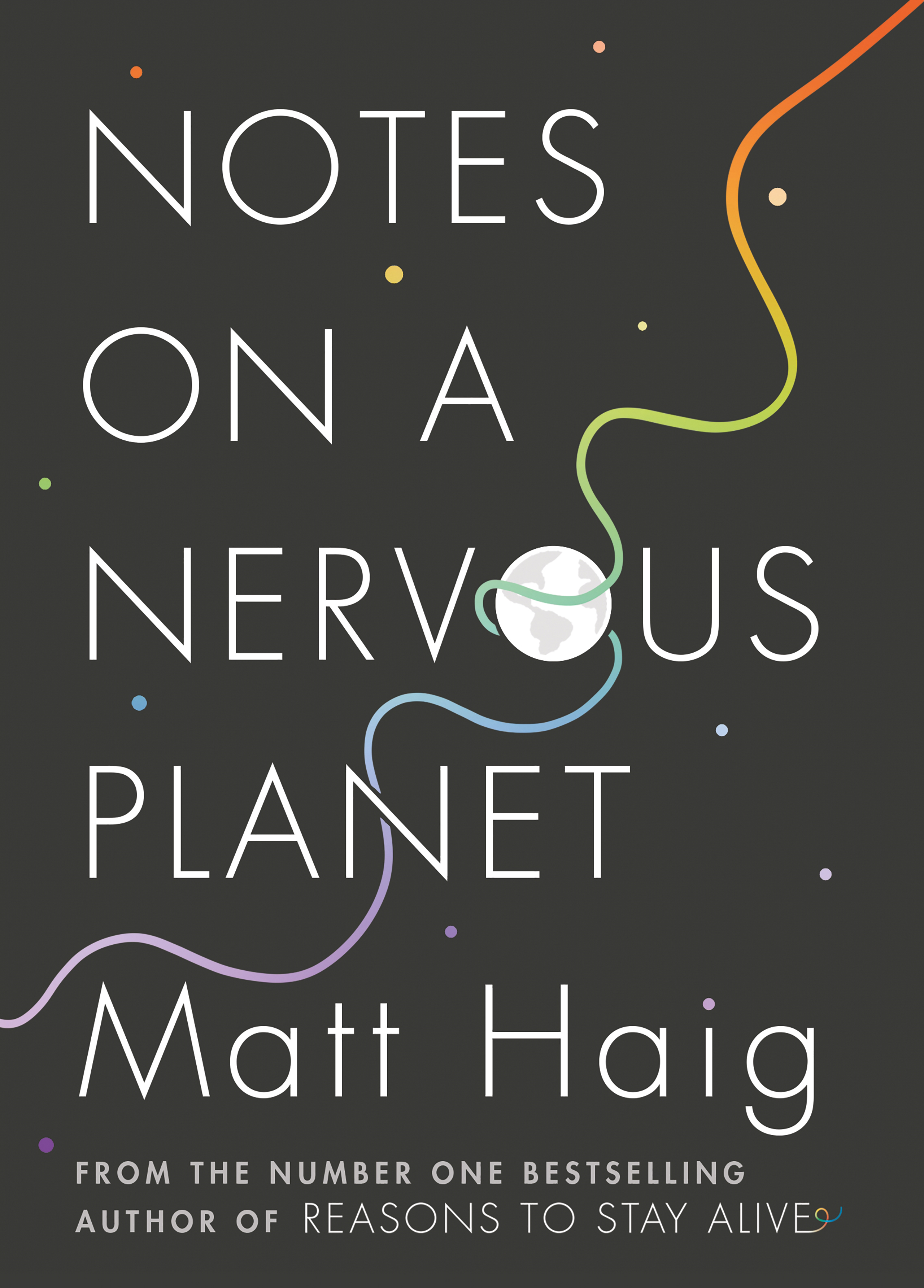 Notes on a Nervous Planet by Matt Haig, ISBN: 9781786892676
