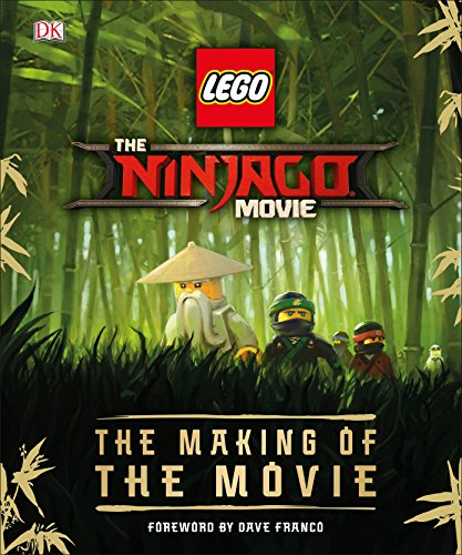 The Lego(r) Ninjago(r) Movie the Making of the Movie by Tracey Miller-Zarneke, ISBN: 9781465461186