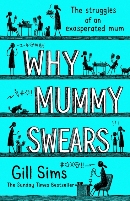 Why Mummy Swears by Gill Sims, ISBN: 9780008284213