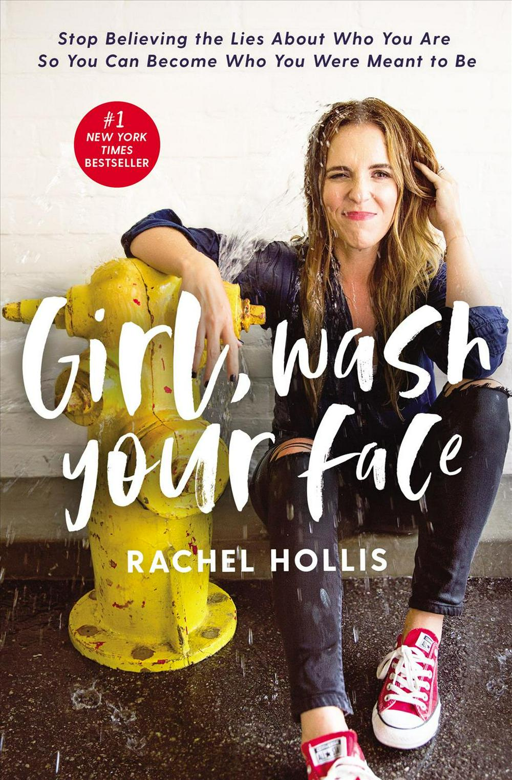 Girl, Wash Your Face by Rachel Hollis, ISBN: 9781400201655