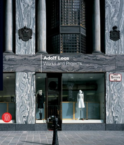 Adolf Loos: Works and Projects
