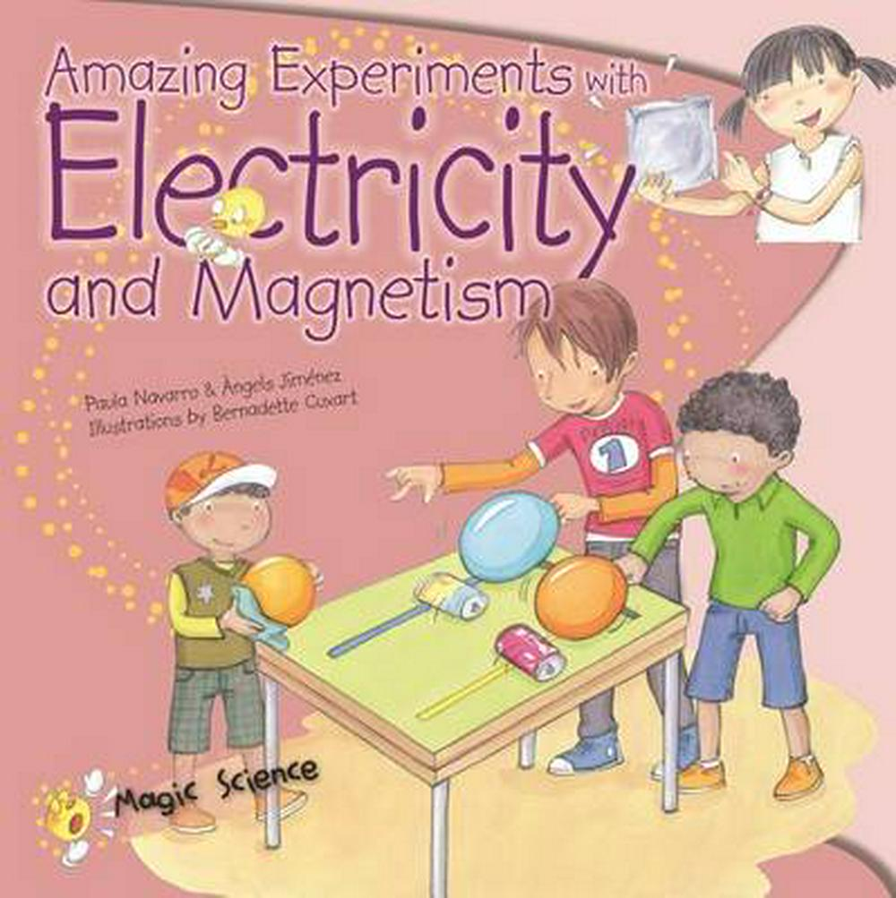 Amazing Experiments with Electricity & Magnetism