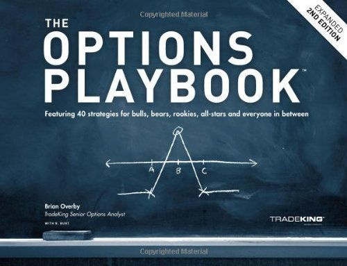 The Options Playbook, Expanded 2nd Edition: Featuring 40 strategies for bulls, bears, rookies, all-stars and everyone in between. by Brian Overby, ISBN: 9780615308142
