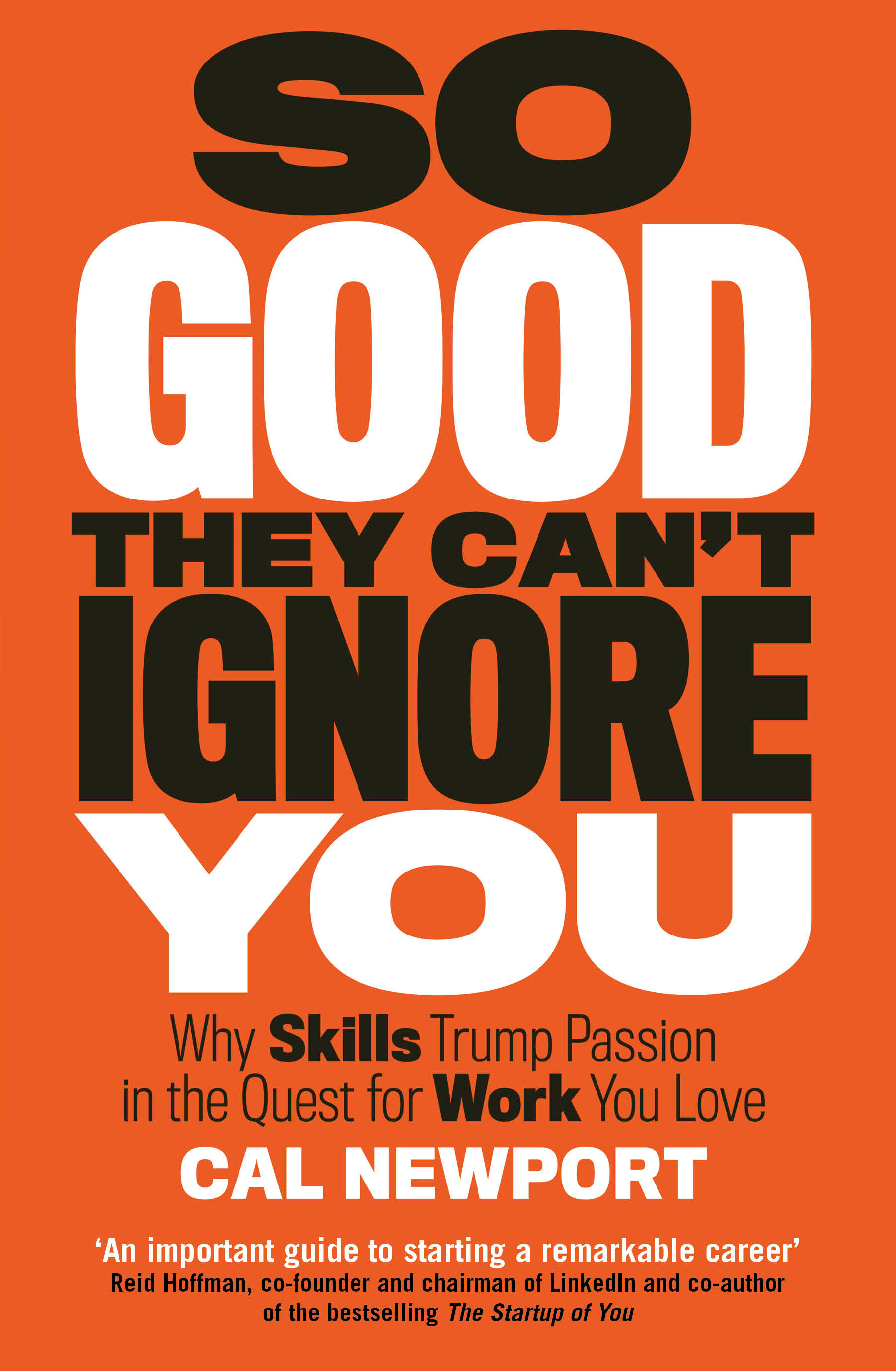 So Good They Can't Ignore You by Cal Newport, ISBN: 9780349415864