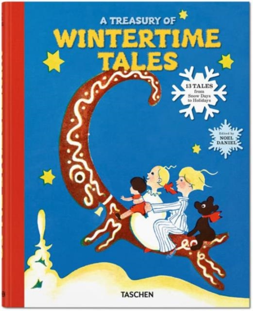 Taschen's Wintertime Tales. from Snow Days to Holidays