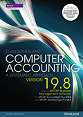 Computer Accounting: A Systematic Approach Using MYOB Business Management Software Version 19.8